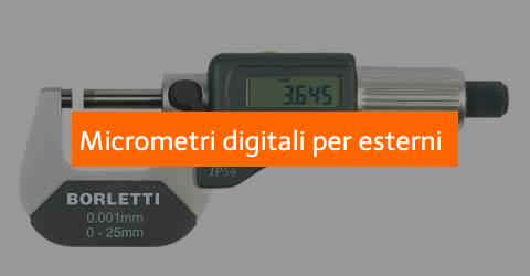 micrometri digitali per esterni borletti